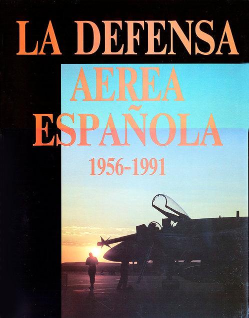 La Defensa Aérea Española 1956-1991