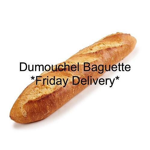 Dumouchel Baguette (Friday Delivery)