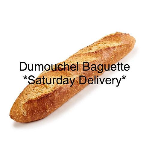 Dumouchel Baguette (Saturday Delivery)