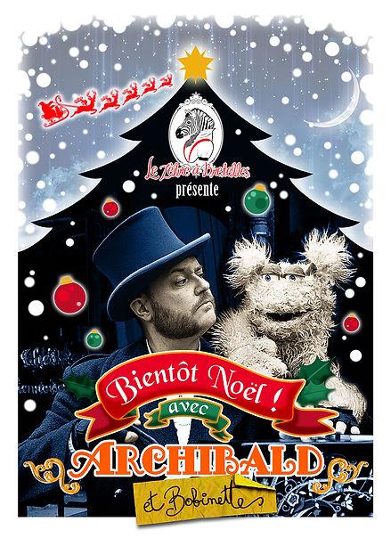 Affiche Spectacle ientôt Noël avec Archibald et Bobinette Cie du Zèbre à Bretelles Spectacle Musique Mécanique Théâtre Marionnette