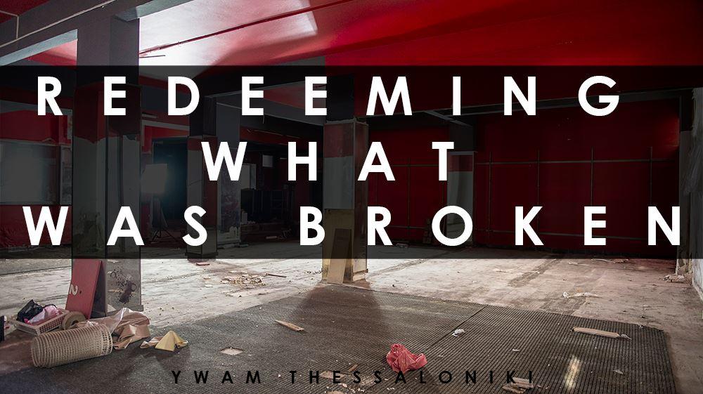 Redeeming what was Broken
