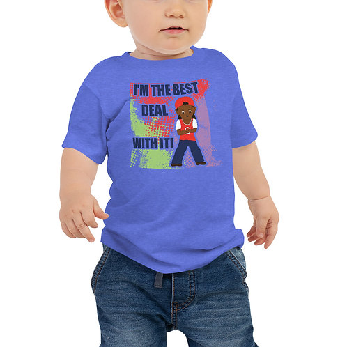 I'm the Best Deal With It! Baby Jersey Short Sleeve Tee