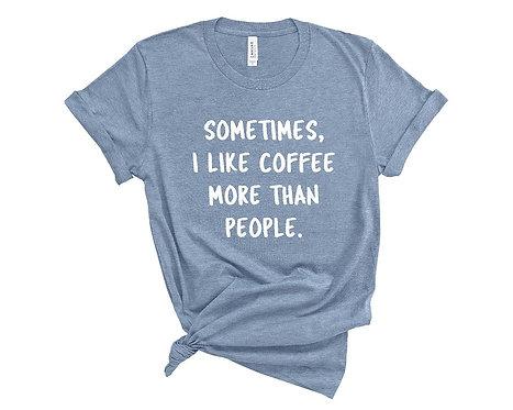 Sometimes I Like Coffee More Than People