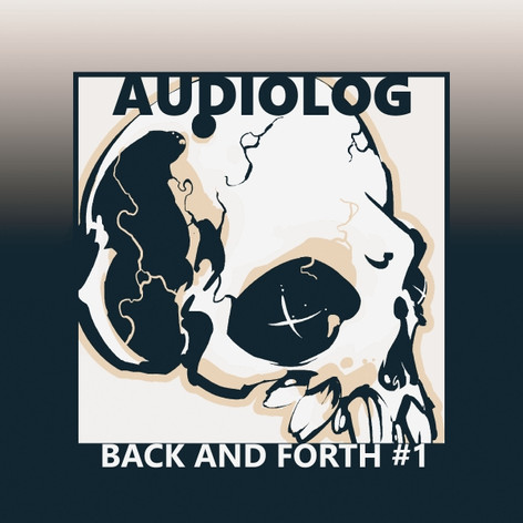 (2017) Audiolog - Back And Forth #1