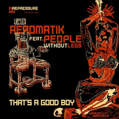 (2018) Aeromatik & People Without Legs - That's A Good Boy