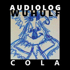 (2018) Audiolog & Wuhulf - Cola