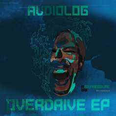 (2019) Audiolog - Overdrive EP