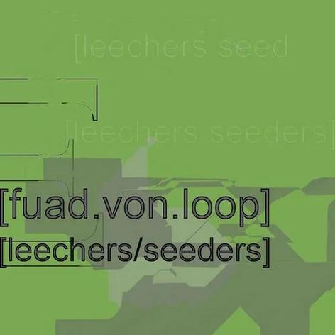 (2008) Fuad Von Loop - Leechers/Seeders