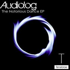 (2011) Audiolog - The Notorious Dance EP