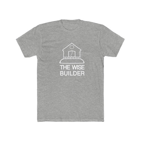 The Wise Builder T-Shirt