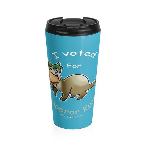 I Voted for Emperor Kurn - Stainless Steel Travel Mug
