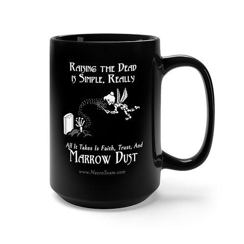 Marrow Dust - Black Mug 15oz