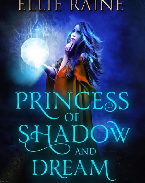 Princess of Shadow and Dream (Prequel 2)