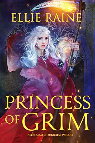 SIGNED - Princess of Grim Novel (NecroSeam Chronicles Prequel)