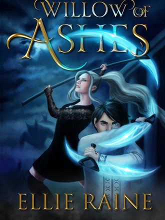 The New and Improved Willow of Ashes--and Book 2 Soon to Follow!