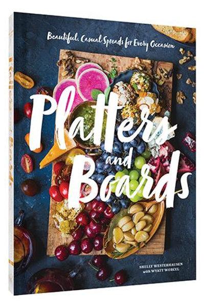 Platters & Boards Cookbook