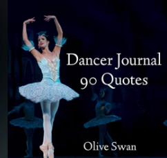 Dancer Journal 90 Quotes by Olive Swan