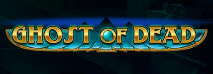 Ghost Of Dead Slot Play'nGo Genius Gambling