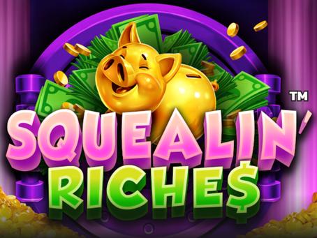 Squelin' Riches Slot By Pear Fiction Studios Announcement