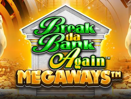 Break Da Bank Again Megaways Announcement!