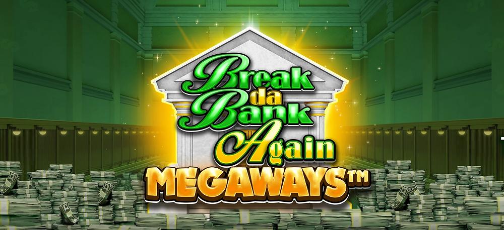 Break Da Bank Again Megaways Slot Gameburger Studios Genius Gambling