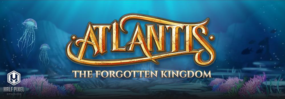 Atlantis The Forgotten Kingdom Slot Announcement By Half Pixel Studios Genius Gambling