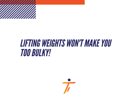 Lifting weights won't make you too bulky!