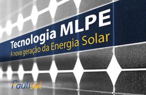 MLPE - A nova geração da Energia Solar