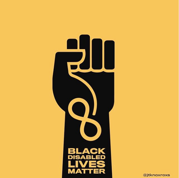 """graphic of the black power fist against a yellow background with the infinity symbol and the words """"Black Disabled Lives Matter"""" down the wrist. Design by @jtknoxroxs"""