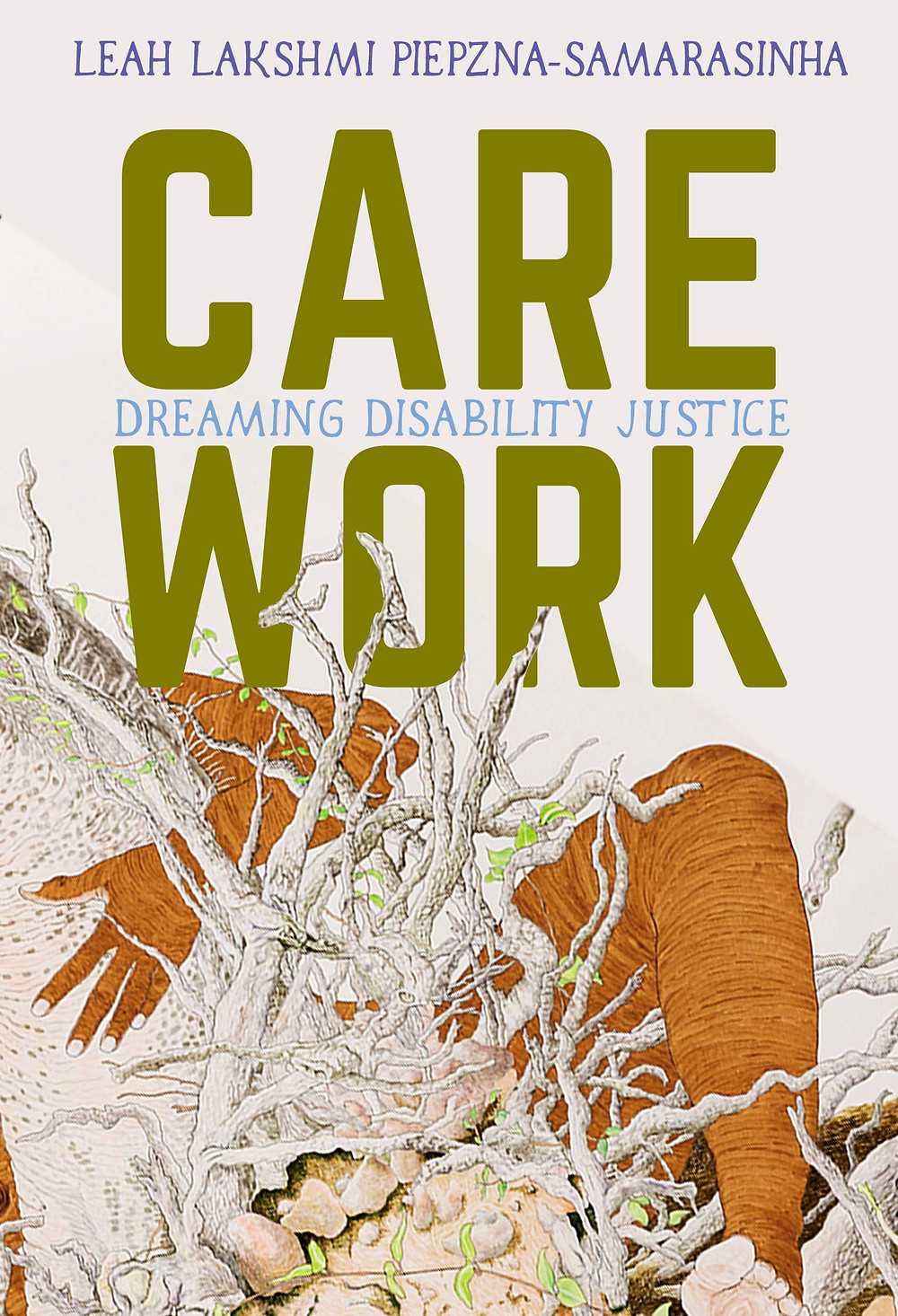 Cover of Care Work, features a drawing of an arm and leg reaching around what appears to be roots and dirt