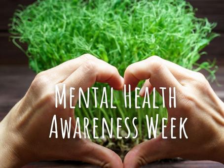 Mental Health Awareness Week (10-16th May).