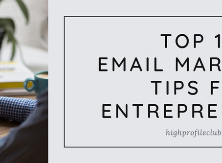 Top 10 Email Marketing Tips For Entrepreneurs