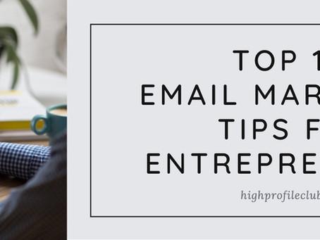 Top 10 Email Marketing Tips For Entrepreneurs