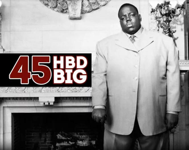 Happy Birthday B.I.G. 45