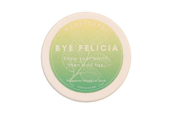 Bye Felicia Lip Scrub