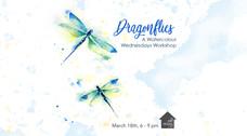 Dragonflies - Workshop - Mar-18-2020.jpg
