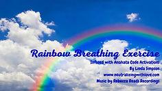 Rainbow Breathing Mind Walk Meditation