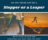 Are you a Stepper or a Leaper?
