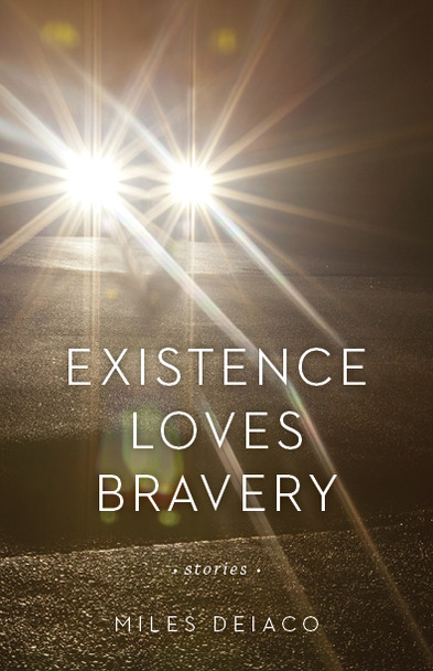 Existence Loves Bravery