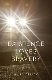Existence Loves Bravery