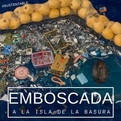 Emboscada a la isla de la basura