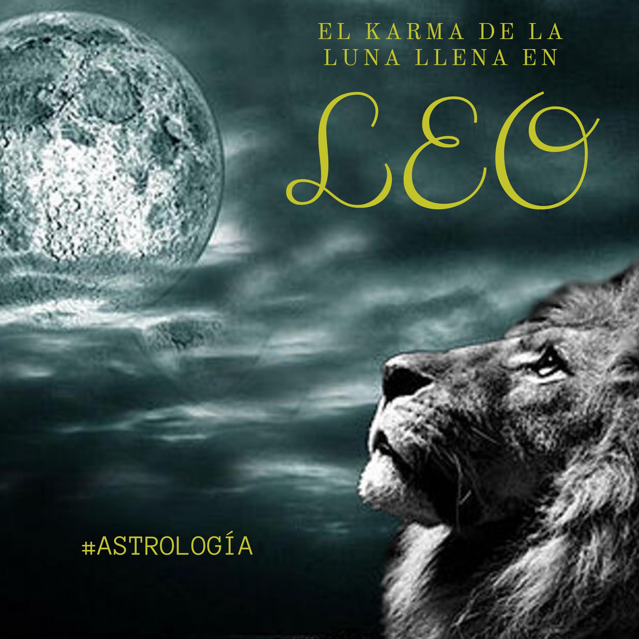 EL karma de la luna llena en Leo