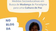 Justiça Restaurativa Nas Medidas Socioeducativas em Busca de Mudança de Paradigma para uma Cultura d