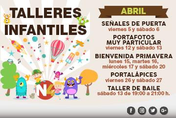 TALLERES INFANTILES DE ABRIL