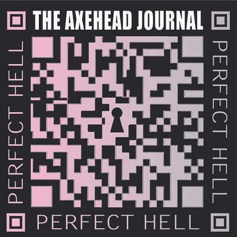 TheAxeheadJournal-PerfectHell-cover.jpg