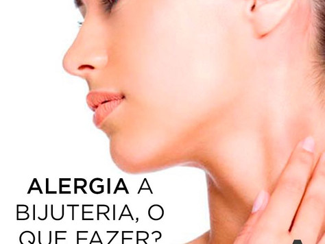 Alergia a bijuteria, o que fazer ?