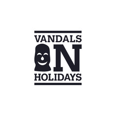 Vandals on Holidays