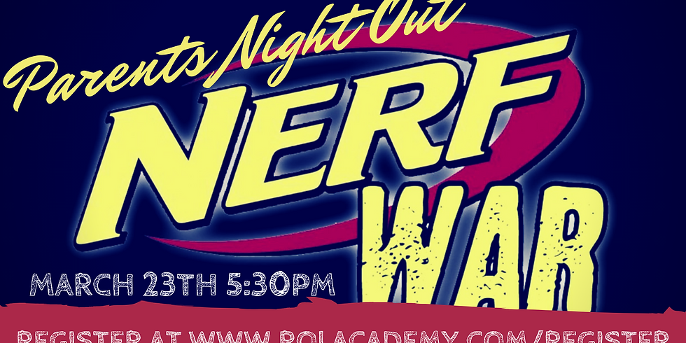 Parents' Night Out - Nerf War (6 - 12 years old)