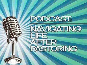 Life After Pastoring...