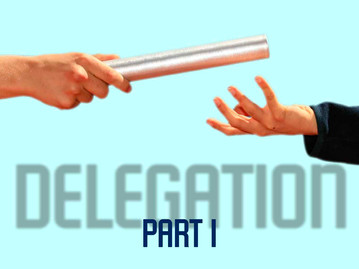 The Power of Delegation: Part 1